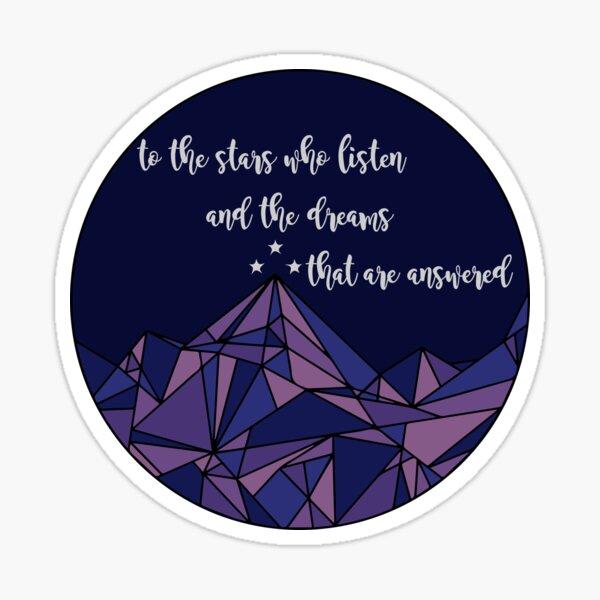 To the Stars Who Listen - Sarah J Maas Sticker