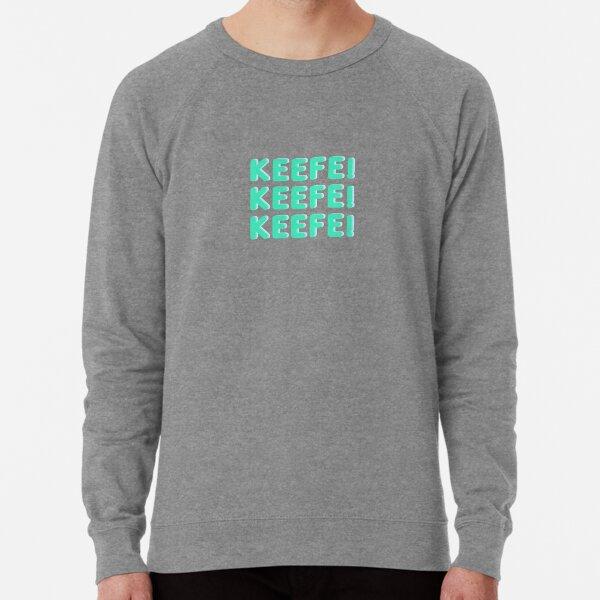 «Keefe! Keefe! Keefe» Sweatshirt léger