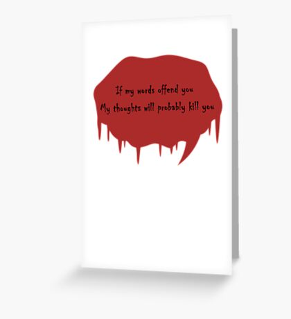 If My Words Offend You.... Greeting Card