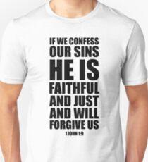 If we confess our sins - 1 John 1:9 Unisex T-Shirt