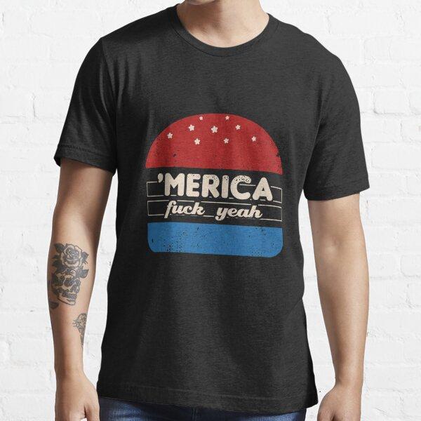 America Fuck Yeah Essential T-Shirt