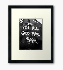 Its All Good Baby Baby Framed Print