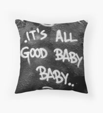 Its All Good Baby Baby Throw Pillow