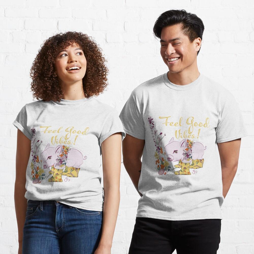 Feel Good Vibes! Classic T-Shirt