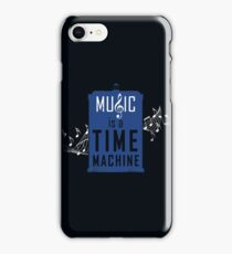 Music is a time machine iPhone Case/Skin