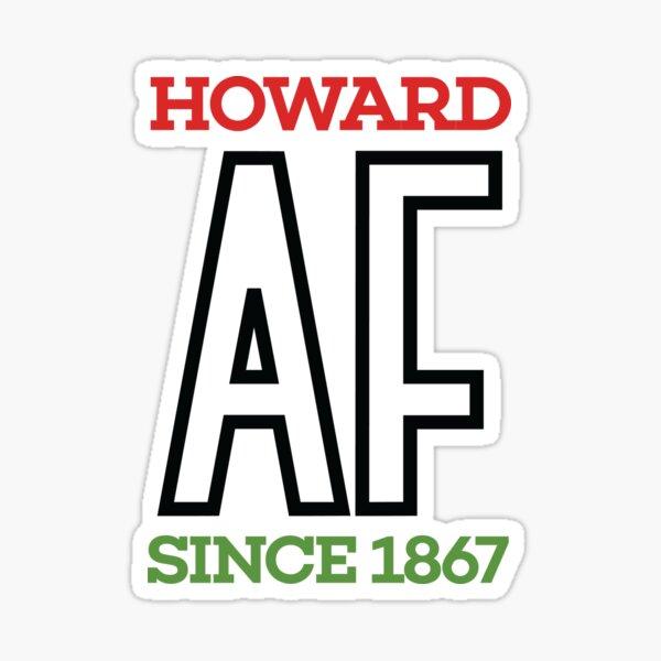 Howard AF! Since 1867 [Colors] Sticker