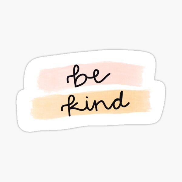 be kind sticker Sticker