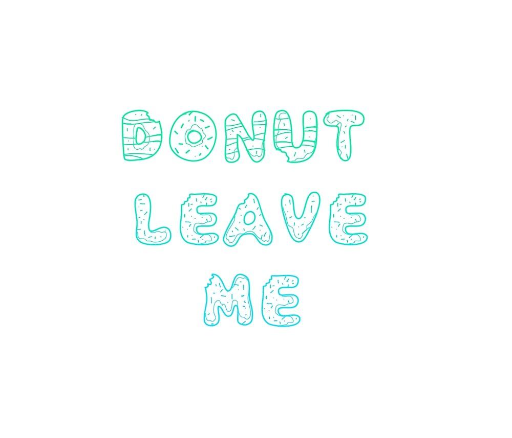 Donut Leave me by TheEnderGirl13
