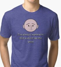 Karl Pilkington Quote Tri-blend T-Shirt