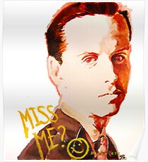 Miss me? - Jim Moriarty Poster
