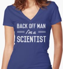Back Off Man I'm a Scientist Women's Fitted V-Neck T-Shirt