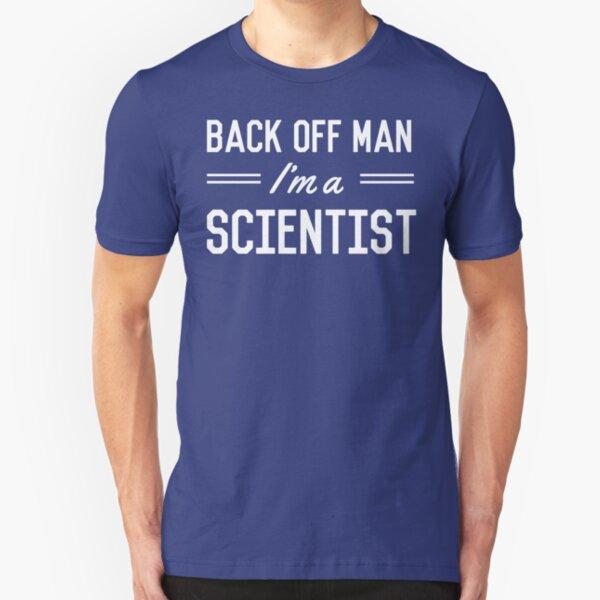 Back Off Man I'm a Scientist Slim Fit T-Shirt