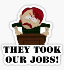Southpark- They took our JOBS! Sticker