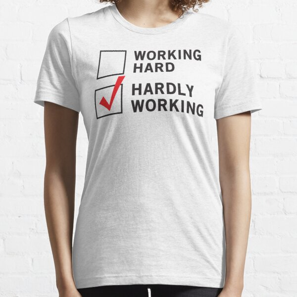 Working Hard or Hardly Working Essential T-Shirt