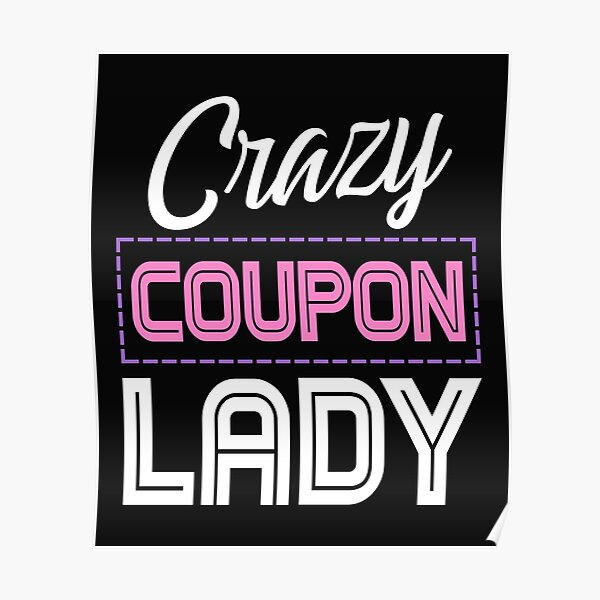 Crazy Coupon Lady Poster