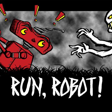 Run, Robot! by BradleySMP