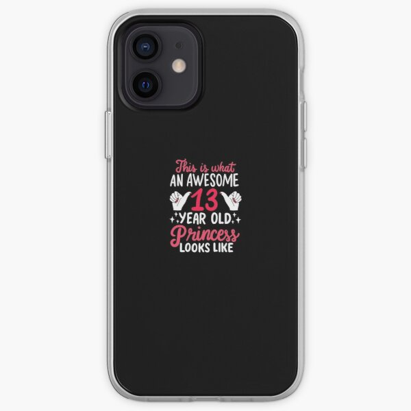 Awesome 13 Year Old Princess 13th Birthday Gift iPhone Soft Case