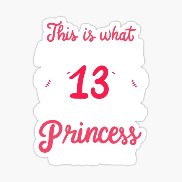 Awesome 13 Year Old Princess 13th Birthday Gift Sticker