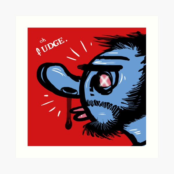Oh Fudge. Art Print