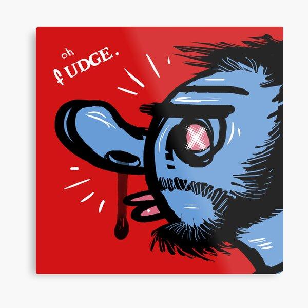 Oh Fudge. Metal Print