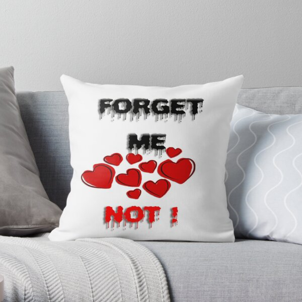 FORGET ME NOT! Throw Pillow