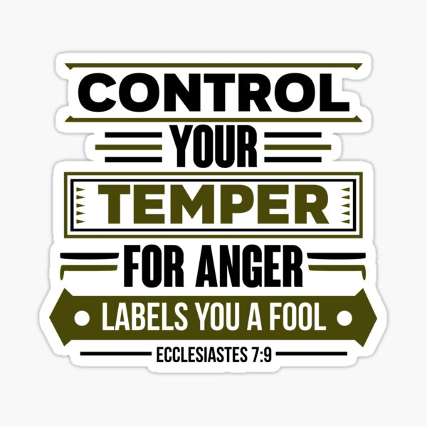 Control your temper for anger labels you a fool Sticker