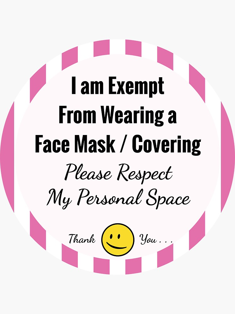 Exempt From Wearing a Face Mask (Pink) by hoxtonboy