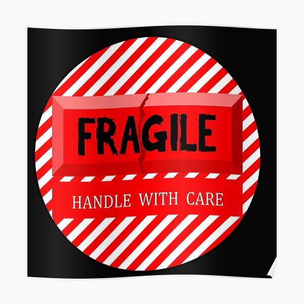 Fragile Handle with Care Poster