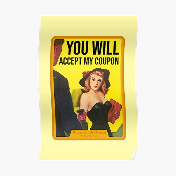 You will accept my coupon Poster
