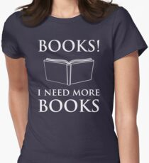 Books!  I Need More Books Women's Fitted T-Shirt