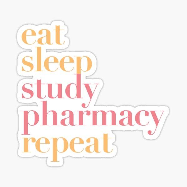 Eat sleep study pharmacy repeat Sticker