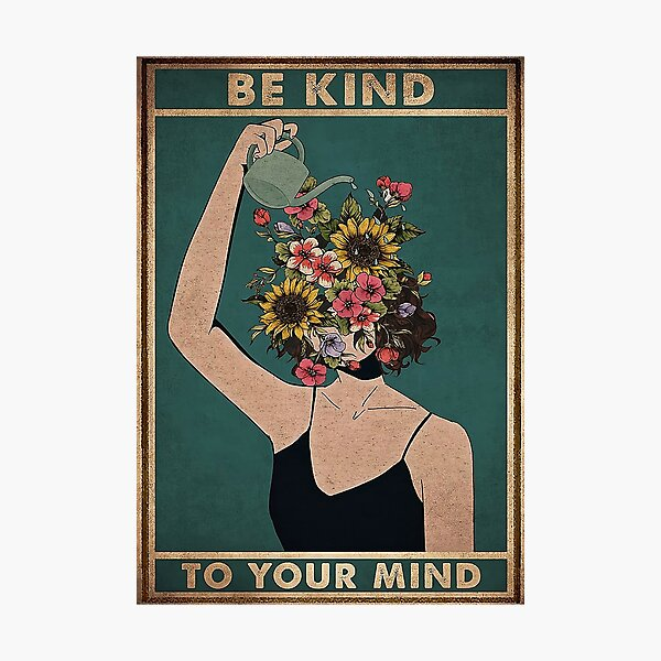Be Kind To Your Mind Photographic Print