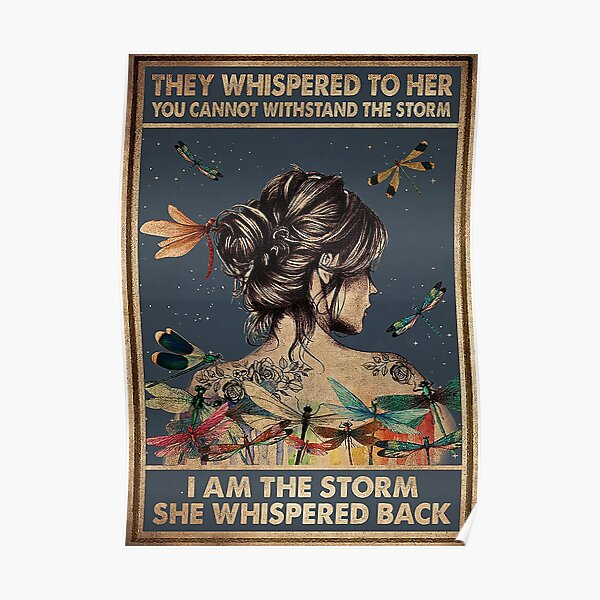 They Whisper To Her You Cannot Withstand The Storm Poster