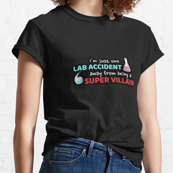 One Lab Accident Away From Being a Super Villian Funny Chemistry Classic T-Shirt