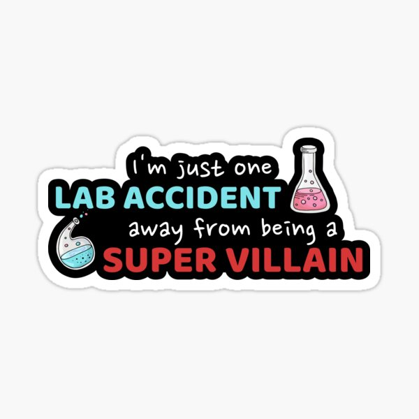 One Lab Accident Away From Being a Super Villian Funny Chemistry Sticker
