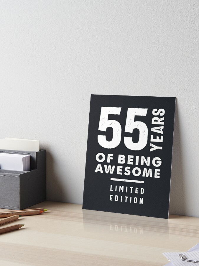 55 Years Old Gift 55th Birthday Gift Ideas Mens And Womens Art Board Print By Cidolopez Redbubble