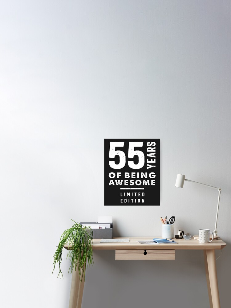 55 Years Old Gift 55th Birthday Gift Ideas Mens And Womens Poster By Cidolopez Redbubble