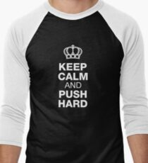 Keep Calm And Push Hard Men's Baseball ¾ T-Shirt