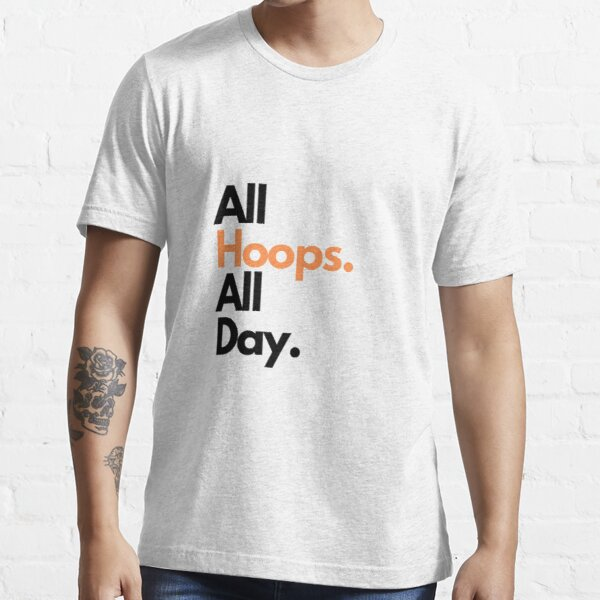All Hoops All Day  Essential T-Shirt
