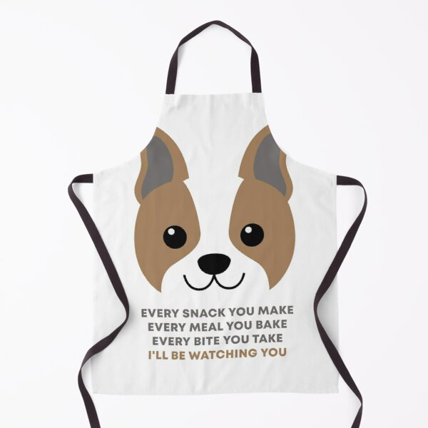Every Snack You Make | Dog Lover | Hunde Shirt Apron
