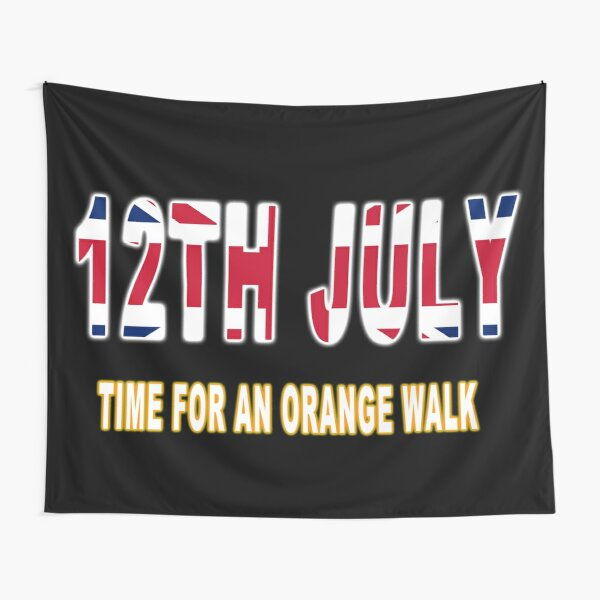 12TH JULY - TIME FOR AN ORANGE WALK Tapestry