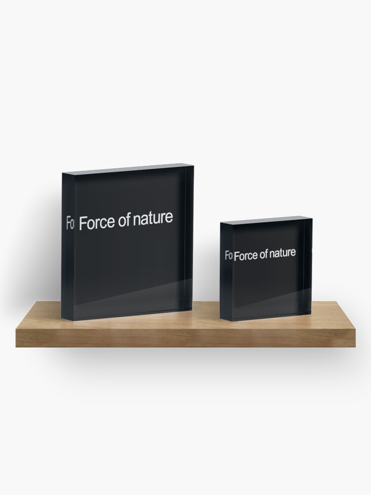 Alternate view of Force of nature, white Acrylic Block