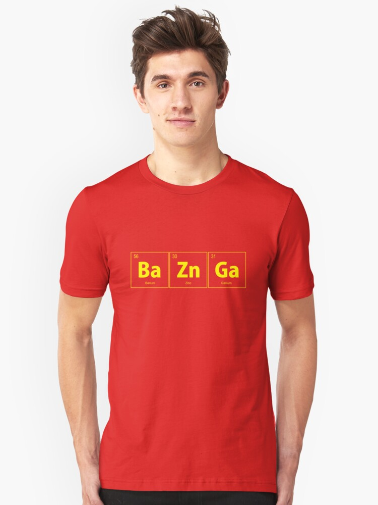 BaZnGa Bazinga Periodic Table Unisex T-Shirt Front