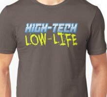 High Tech Low Life v2.0 Unisex T-Shirt