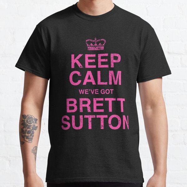 Keep Calm we've got Brett Sutton Pink Classic T-Shirt