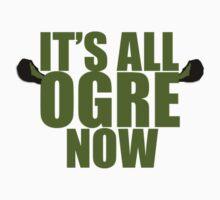 Its all ogre now - Shrek | Unisex T-Shirt