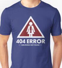 404 error (Girlfriend Not Found) Unisex T-Shirt