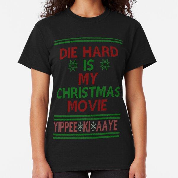 Die Hard is my Christmas Movie! Classic T-Shirt