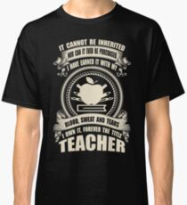 Forever The Title - Teacher Classic T-Shirt