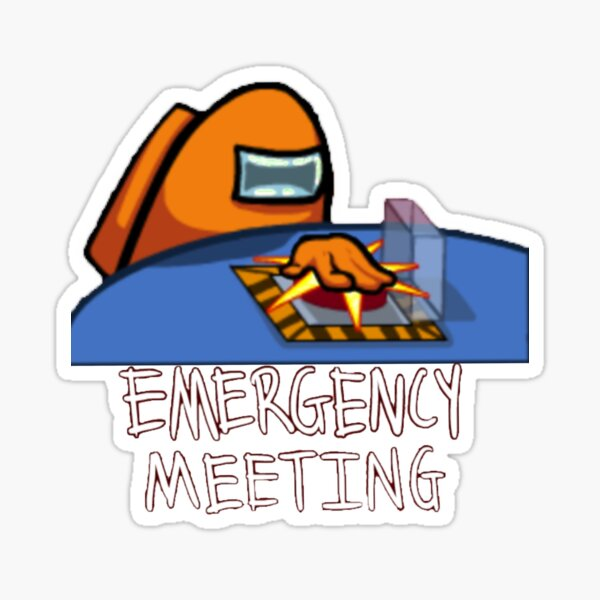 Emergency Meeting Stickers Redbubble